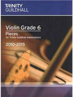 Trinity Guildhall: Violin Grade 6 Pieces - 2010 To 2015 Books | Violin, Piano Accompaniment