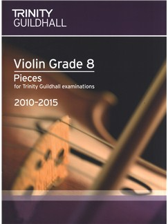 Trinity Guildhall: Violin Grade 8 Pieces - 2010 To 2015 Books | Violin, Piano Accompaniment