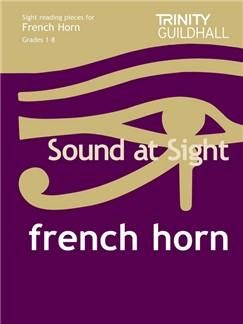 Trinity College London: Sound At Sight French Horn - Grades 1-8 Libro | Corneta