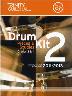 Trinity Guildhall: Drum Kit 2 - Pieces And Studies Grades 3-4 (2011-2013) Books and CDs | Drums