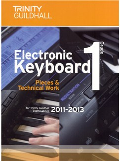 Trinity Guildhall: Electronic Keyboard Pieces And Technical Work - Grade 1 (2011-2013) Books | Keyboard