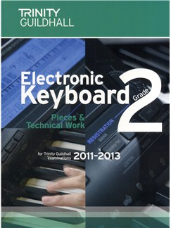Trinity Guildhall: Electronic Keyboard Pieces And Technical Work - Grade 2 (2011-2013) Books | Keyboard