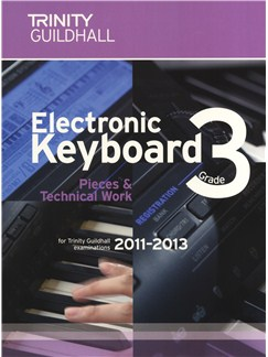 Trinity Guildhall: Electronic Keyboard Pieces And Technical Work - Grade 3 (2011-2013) Books | Keyboard
