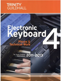 Trinity Guildhall: Electronic Keyboard Pieces And Technical Work - Grade 4 (2011-2013) Books | Keyboard