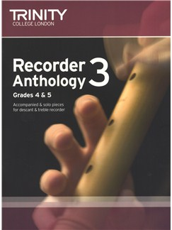 Trinity College London: Recorder Anthology Book 3 (Grades 4-5) Books | Soprano (Descant) Recorder, Alto (Treble) Recorder