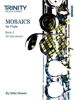 Trinity College London: Mosaics - Flute Book 2 (Grades 6-8) Books | Flute