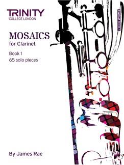 Trinity College London: Mosaics - Clarinet Book 1 (Initial-Grade 5) Books   Clarinet