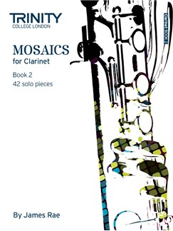 Trinity College London: Mosaics - Clarinet Book 2 (Grades 6-8) Books | Clarinet