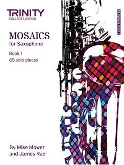 Trinity College London: Mosaics - Saxophone Book 1 (Initial-Grade 5) Books | Saxophone, Alto Saxophone, Tenor Saxophone