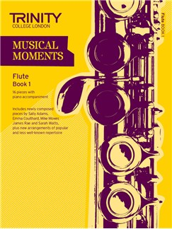 Trinity College London: Musical Moments - Flute Book 1 Books | Flute, Piano Accompaniment