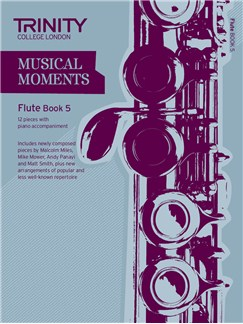 Trinity College London: Musical Moments - Flute Book 5 Books | Flute, Piano Accompaniment
