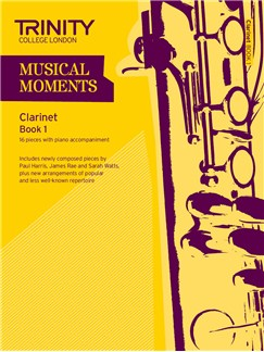 Trinity College London: Musical Moments - Clarinet Book 1 Books | Clarinet, Piano Accompaniment