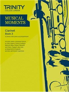 Trinity College London: Musical Moments - Clarinet Book 3 Books | Clarinet, Piano Accompaniment
