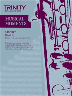 Trinity College London: Musical Moments - Clarinet Book 5 Books | Clarinet, Piano Accompaniment