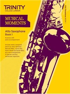 Trinity College London: Musical Moments - Alto Saxophone Book 1 Books | Alto Saxophone, Piano Accompaniment