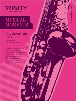 Trinity College London: Musical Moments - Alto Saxophone Book 2 Books | Alto Saxophone, Piano Accompaniment