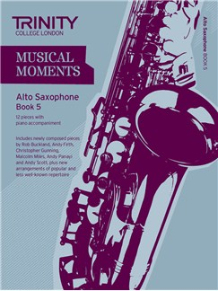 Trinity College London: Musical Moments - Alto Saxophone Book 5 Books | Alto Saxophone, Piano Accompaniment