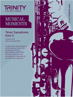 Trinity College London: Musical Moments - Tenor Saxophone Book 5 Books | Tenor Saxophone, Piano Accompaniment