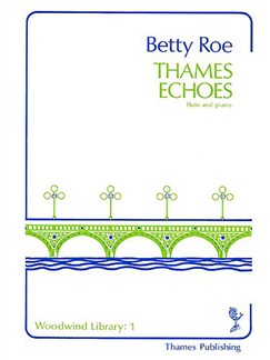 Betty Roe: Thames Echoes Books | Flute, Piano Accompaniment