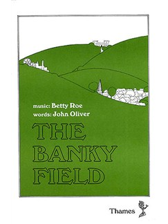 Betty Roe: The Banky Field (Vocal Score) Books | 2-Part Choir, Voice, Piano Accompaniment