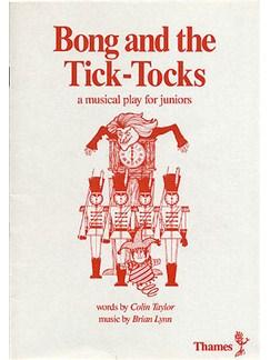 Brisn Lynn: Bong And The Tick-Tocks (Script) Books | Score, Piano Accompaniment