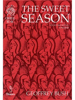 Geoffrey Bush: The Sweet Season - Four Partsongs Books | SATB