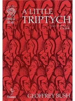 Geoffrey Bush: A Little Triptych Books | SATB