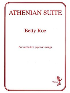 Betty Roe: Athenian Suite Books | Pipes, Recorder Ensemble or String Quartet