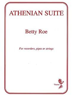 Betty Roe: Athenian Suite Books | Pipes, Recorder Ensemble or String Quartet