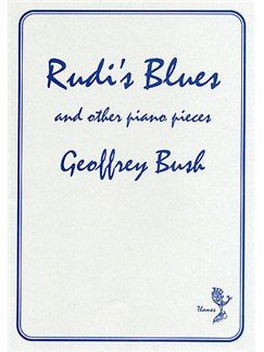 Geoffrey Bush: Rudi's Blues and Other Piano Pieces Books | Piano