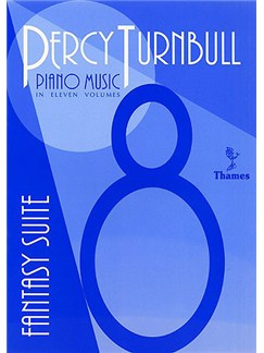 Percy Turnbull: Piano Music Volume 8 Fantasy Suite Books | Piano