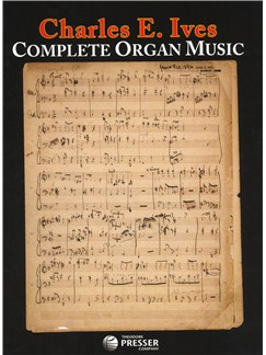 Charles E. Ives: Complete Organ Music Books | Organ