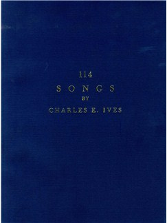 Charles Ives: 114 Songs Books | Voice, Piano Accompaniment