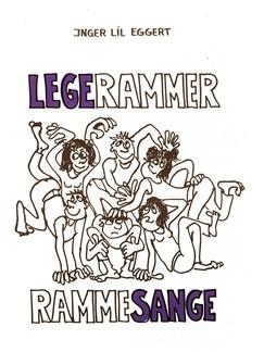Inger Lil Eggert: Legerammer - Rammesange Bog | Melodilinie, tekst og becifring