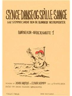 John Høybye & Ejnar Kampp: Synge, Danse Og Spille Sange Bog | SSA - Lige stemmer, Melodilinie, tekst og becifring, Klaverakkompagnement