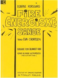 Bjarne Korsgaard: 4 Energiske Sange - Version C Bog | SATB/Klaver solo/Ensemble/Klaverakkompagnement