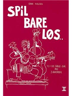 Ebbe Nielsen: Spil Bare Løs 2 (Guitar) Bog | Guitar/Tekst og becifring