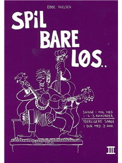 Ebbe Nielsen: Spil Bare Løs 3 (Guitar) Bog | Guitar/Melodilinie og becifring