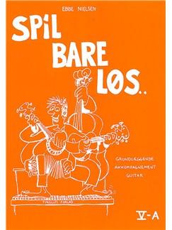 Ebbe Nielsen: Spil Bare Løs 5 -A (Guitar) Bog | Guitar