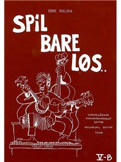 Ebbe Nielsen: Spil Bare Løs 5-B (Guitar) Books | Guitar