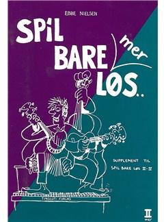 Ebbe Nielsen: Spil Bare Mer Løs 2 (Guitar) Libro | Guitarra, Textos y Acordes