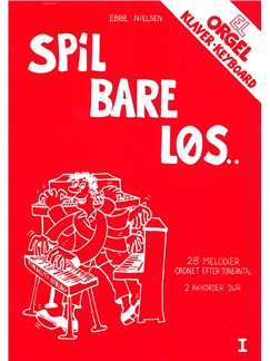 Ebbe Nielsen: Spil Bare Løs 1 (Piano) Bog | El-orgel, Klaver solo, Keyboard