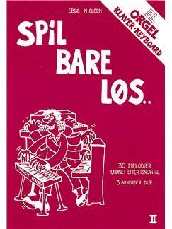 Ebbe Nielsen: Spil Bare Løs 2 (Piano) Books | Keyboard, Electric Organ, Piano