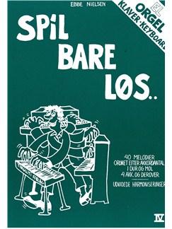 Ebbe Nielsen: Spil Bare Løs 4 (Keyboard) Bog | Keyboard, Klaver solo, El-orgel