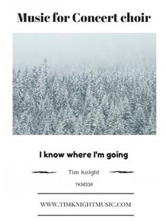 Arr. Tim Knight: I Know Where I'm Going Books | SATB