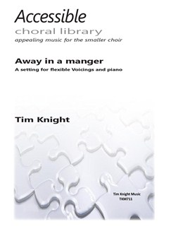 Tim Knight: Away In A Manger Books | Soprano, Alto, Piano Accompaniment