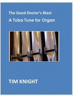 Tim Knight: The Good Doctor's Blast - A Tuba Tune For Organ Books | Organ