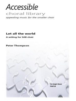 Peter Thompson: Let All The World In Every Corner Sing Books | SAB