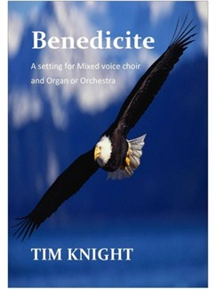 Tim Knight: Benedicite Books | SATB, Organ Accompaniment