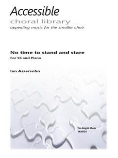 Ian Assersohn: No Time To Stand & Stare Books | 2-Part Choir, Piano Accompaniment